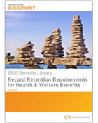 EBIA Record Retention Requirements for Health & Welfare Benefits