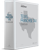 PPC's Texas Franchise Tax Deskbook